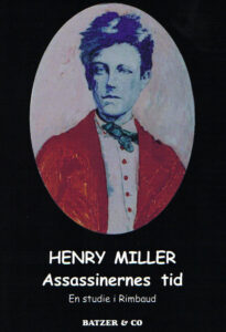 Henry Miller Assassinernes tid - studie i Rimbaud